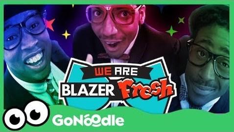 Thumbnail for entry We Are Blazer Fresh - Blazer Fresh | GoNoodle
