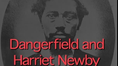 Thumbnail for entry Harriett and Dangerfield Newby: a Story of Love, Family and Courage | Harpers Ferry (1859/2009)