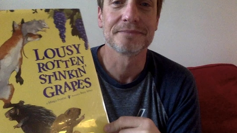 Thumbnail for entry Lousy, Rotten, Stinkin Grapes read aloud