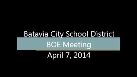 Thumbnail for entry Board of Education Meeting 4/7/2014