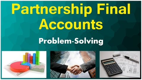 Thumbnail for entry Partnership Final Accounts | Problem Solving | Letstute Accountancy