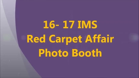 Thumbnail for entry 16-17 IMS Red Carpet Affair Photo Booth