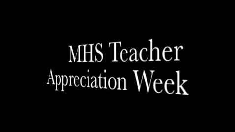 Thumbnail for entry MHS Teacher Appreciation Video 2017
