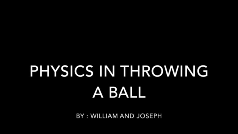 Thumbnail for entry Physics in Throwing a Ball