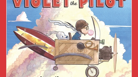 Thumbnail for entry Violet the Pilot