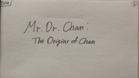 Thumbnail for entry Mr. Dr. Chan: On the Origins of Chan (Animatic)