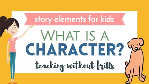 Thumbnail for entry Story Elements For Kids: What Is a Character?