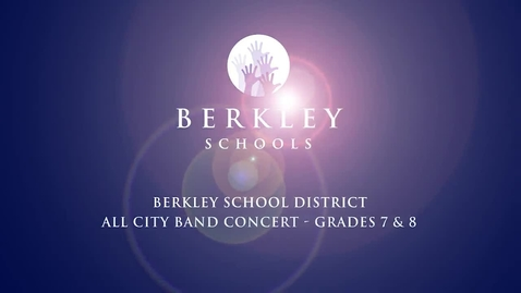 Thumbnail for entry 2014 Berkley All City Band Concert - Grades 7 & 8