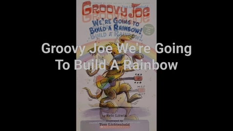 Thumbnail for entry Groovy Joe We're Going To Build A Rainbow