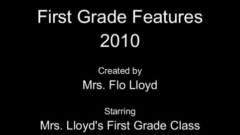 Thumbnail for entry First Grade Features 2010