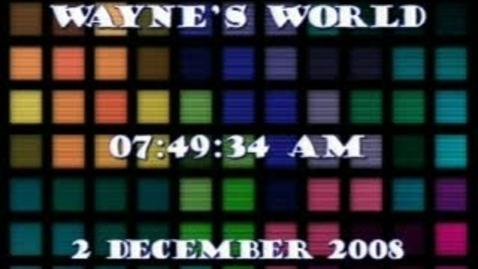 Thumbnail for entry Wayne's World 12/02/08