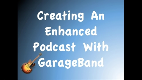 Thumbnail for entry GarageBand - Previewing Podcast
