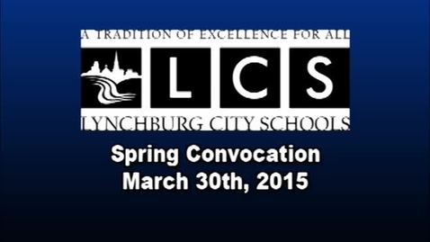 Thumbnail for entry LCS Spring Convocation 2015
