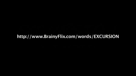 Thumbnail for entry EXCURSION- Brainyflix.com Vocab Contest