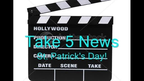 Thumbnail for entry Take 5 News St. Patrick's Dayq
