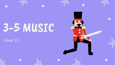 Thumbnail for entry 3-5 Music Week 13
