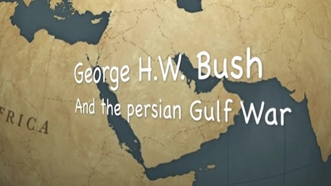 Thumbnail for entry George H.W. Bush and the Persian Gulf War