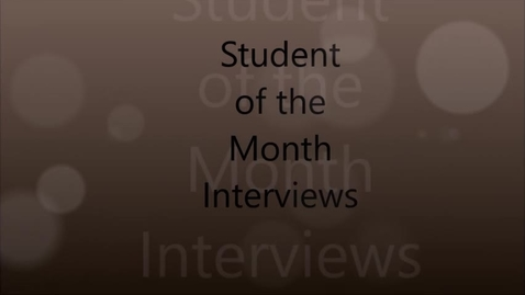Thumbnail for entry Student of the Month Interviews September