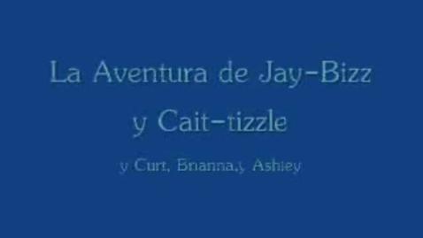 Thumbnail for entry La Adventura de Jay-Bizz y Cait-tizzle