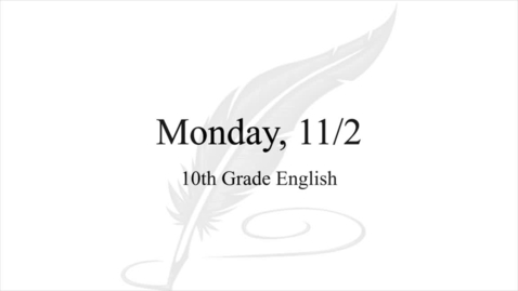 Thumbnail for entry 10th Grade English (Monday, 11/2)