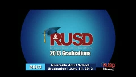 Thumbnail for entry Riverside Adult School 2013 Graduation