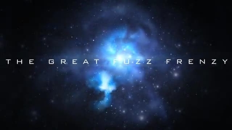 Thumbnail for entry The Great Fuzz Frenzy