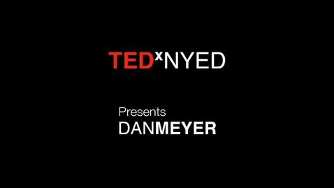 Thumbnail for entry TEDxNYED - Dan Meyer - 03/06/10