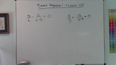 Thumbnail for entry Saxon Algebra 1 - Lesson  103 - More on Rational Equations
