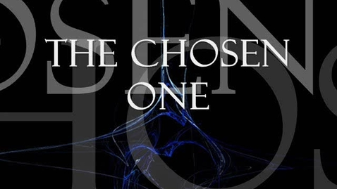 Thumbnail for entry The Chosen One