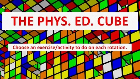 Thumbnail for entry Phys. Ed. Cube