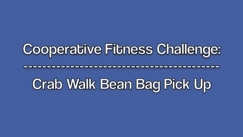 Thumbnail for entry Crab Walk Beanbag Pick Up Fitness Challenge