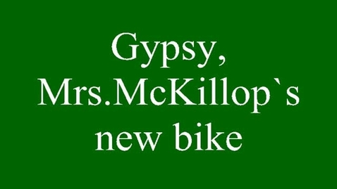 Thumbnail for entry Mrs. McKillop's New Bike, Gypsy