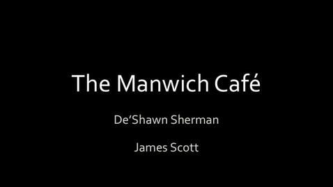Thumbnail for entry James Scott and De'Shawn Sherman Manwich Presentation