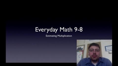 Thumbnail for entry 9-8 Estimating Multiplication