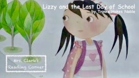 Thumbnail for entry Lizzie and the Last Day of School w/ Music & EFX