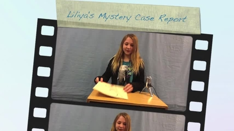 Thumbnail for entry Liliya's Mystery Case Report