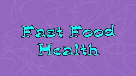 Thumbnail for entry Fast Food and Health
