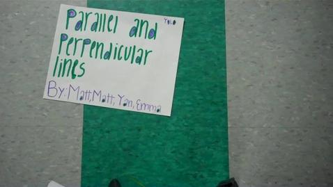 Thumbnail for entry Parallel & Perpendicular Lines (by Matt, Matt, Yan, & Emma)