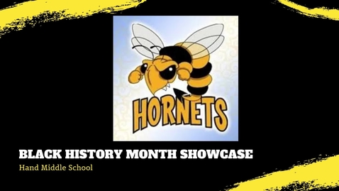 Thumbnail for entry Hand Middle School BHM Virtual Showcase
