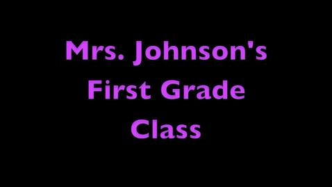 Thumbnail for entry Mrs. johnson First Grade