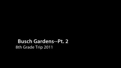 Thumbnail for entry Pt. 2 Busch Gardens 2011