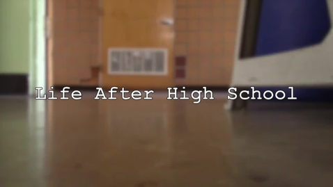 Thumbnail for entry Reflection on life after high school
