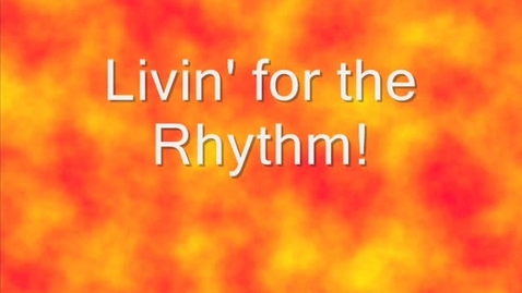 Thumbnail for entry Livin' For the Rhythm - by Tussing Elementary