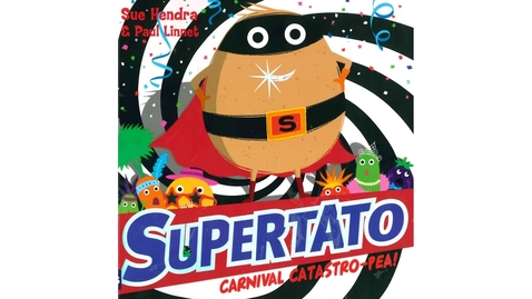 Thumbnail for entry Supertato - carnival catastropea by Sue Hendra and Paul Linnet
