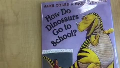 Thumbnail for entry How Do Dinosaurs Go To School? Read Aloud