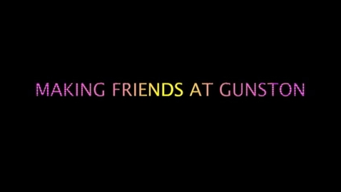 Thumbnail for entry How to Make Friends at Gunston: a Video by HILT A Students