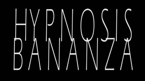 Thumbnail for entry Hypnosis Bananza