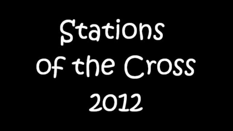 Thumbnail for entry Stations of the Cross 2012