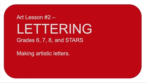 Thumbnail for entry Art Lesson#2 LETTERING. Grades 6, 7, 8, STARS