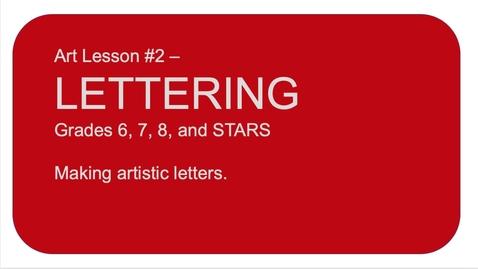 Thumbnail for entry Art Lesson#2 LETTERING. Grades 6, 7, 8, STARS